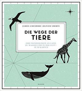 Die Wege der Tiere - James Cheshire - Oliver Uberti