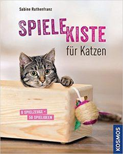 Spielekiste für Katzen - Sabine Ruthenfranz