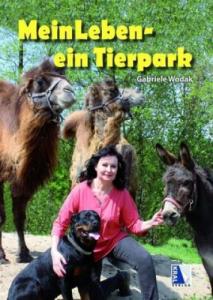 Mein Leben - ein Tierpark - Gabriele Wodak