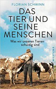 Das Tier und seine Menschen - Florian Schwinn