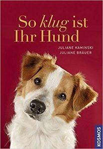 So klug ist Ihr Hund - Juliane Bräuer - Juliane Kaminski