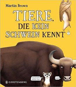 Tiere, die kein Schwein kennt - Martin Brown