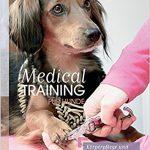 Medical Training für Hunde - Körperpflege und Tierarztbesuche vertrauensvoll meistern