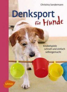 Denksport für Hunde - Christina Sondermann