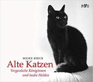 Alte Katzen - Alte Katzen: Vergessliche Königinnen und taube Helden